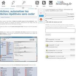 Actions, automatiser les tâches répétitives sans coder