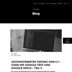 Blog - Automatisiertes Testing von C++ Code mit Frameworks – Teil 2