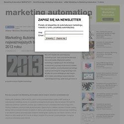 Automatyzacja Marketingu, Marketing Automation, Lead Nurturing, Demand Generation, Generowanie popytu » Marketing Automation wśród najważniejszych trendów marketingowych 2013 roku