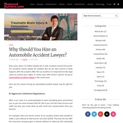 Why Should You Hire an Automobile Accident Lawyer? - The Trend hunters