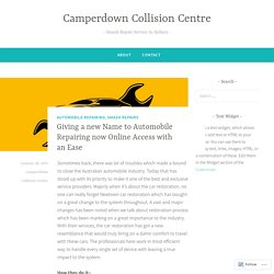 Giving a new Name to Automobile Repairing now Online Access with an Ease – Camperdown Collision Centre