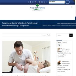 Treatment Options for Back Pain from an Automobile Injury Chiropractic