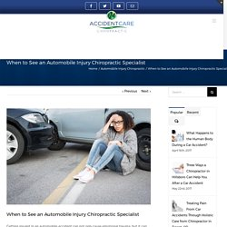 When to See an Automobile Injury Chiropractic Specialist
