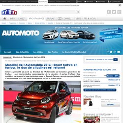 Mondial de l'Automobile 2014 (dont vidéo) : Smart fortwo et forfour, le duo de citadines est reformé - Salons - Automoto