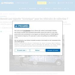 """Automobile. Bientôt une vignette """"historique"""" pour les véhicules de collection?"""