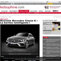 Nouvelle Mercedes Classe E : La berline intelligente !