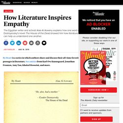 By Heart: The Author of 'The Automobile Club of Egypt,' Alaa Al Aswany, on How Literature Inspires Empathy