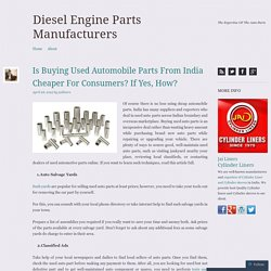 Is Buying Used Automobile Parts From India Cheaper For Consumers? If Yes, How?