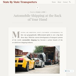 Automobile Shipping at the Back of Your Hand – State By State Transporters