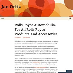 Rolls Royce Automobilia- For All Rolls Royce Products And Accessories
