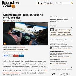 Automobilistes : Bientôt, vous ne conduirez plus
