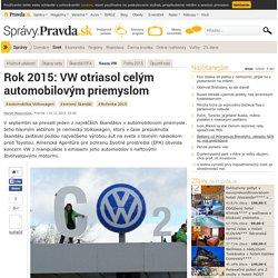 Rok 2015: VW otriasol celým automobilovým priemyslom - Svet - Správy