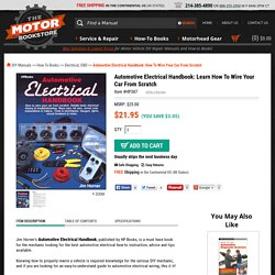Automotive Electrical Handbook: How To Wire A Car From Scratch