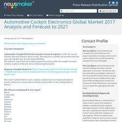 Automotive Cockpit Electronics Global Market 2017 Analysis and Forecast to 2021