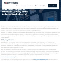 How to Develop and Maintain Loyalty in the Automotive Industry?
