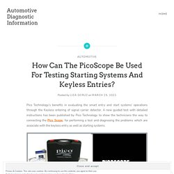 How Can The PicoScope Be Used For Testing Starting Systems And Keyless Entries? – Automotive Diagnostic Information