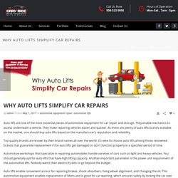 Why Auto Lifts Simplify Car Repairs - Automotive Equipment Installation and Repair Services
