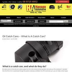 Oil Catch Cans - What Is A Catch Can?