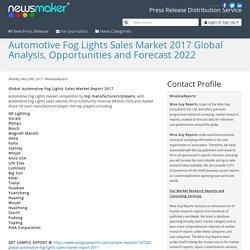 Automotive Fog Lights Sales Market 2017 Global Analysis, Opportunities and Forecast 2022