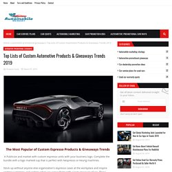 Top Lists of Custom Automotive Products & Giveaways Trends 2019