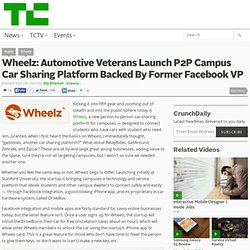 Wheelz: Automotive Veterans Launch P2P Campus Car Sharing Platform Backed By Former Facebook VP
