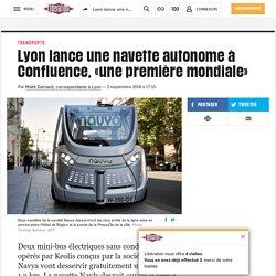 Lyon lance une navette autonome à Confluence, «une première mondiale»