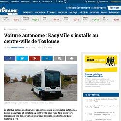 Voiture autonome : EasyMile s'installe au centre-ville de Toulouse