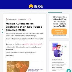 Combien de Panneaux Solaires pour une Maison Autonome ? Guide Complet (2019)