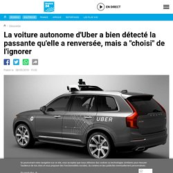 """La voiture autonome d'Uber a bien détecté la passante qu'elle a renversée, mais a """"choisi"""" de l'ignorer"""
