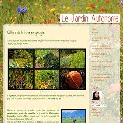 Le jardin autonome, permaculture et vie en autarcie: Culture de la terre en synergie