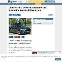 Uber teste la voiture autonome : la prochaine grande (r)évolution
