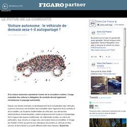 Voiture autonome : le véhicule de demain sera-t-il autopartagé ? - Le Futur de la conduite - Le Figaro