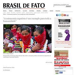"""""""A autonomia zapatista é um exemplo para toda a humanidade"""""""