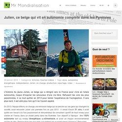 Julien, ce belge qui vit en autonomie complète dans les Pyrénées