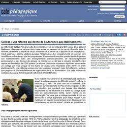 Collège : Une réforme qui donne de l'autonomie aux établissements