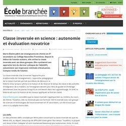 Classe inversée en science : autonomie et évaluation novatrice - L'École branchée