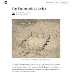 Vers l'autonomie du design - Gauthier Roussilhe - Medium
