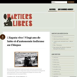 ¡ Zapata vive ! Vingt ans de lutte et d'autonomie indienne au Chiapas
