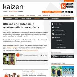 Offrons une autonomie relationnelle à nos enfants - Kaizen