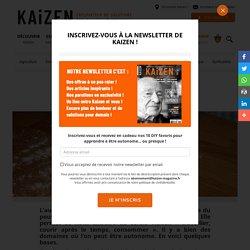 Autonomie : Petit guide de survie - Kaizen Magazine