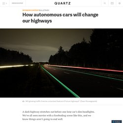 How autonomous cars will change our highways
