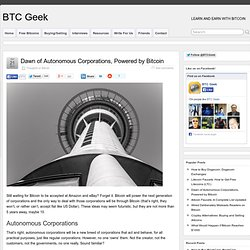 Dawn of Autonomous Corporations, Powered by Bitcoin