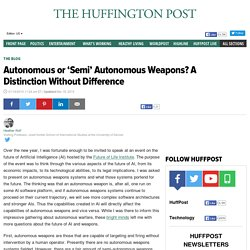 Autonomous or 'Semi' Autonomous Weapons? A Distinction Without Difference