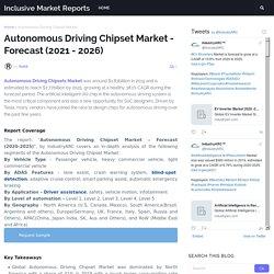 Autonomous Driving Chipset Market - Forecast (2021 - 2026)