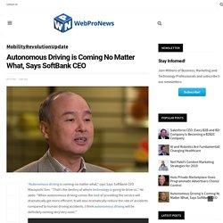 Autonomous Driving is Coming No Matter What, Says SoftBank CEO