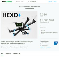 HEXO+: Your Autonomous Aerial Camera by Squadrone System