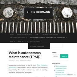 What is autonomous maintenance (TPM)? – Chris HOHMANN