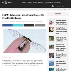 DARPA's Autonomous Microdrones Designed to Patrol Inside Houses