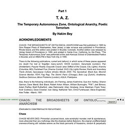 Part 1 - T. A. Z.: The Temporary Autonomous Zone, Ontological Anarchy, Poetic Terrorism