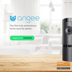 Angee - The world`s first truly autonomous home security system
